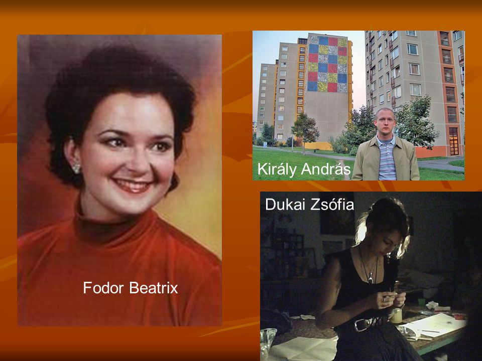 Király András Dukai Zsófia Fodor Beatrix