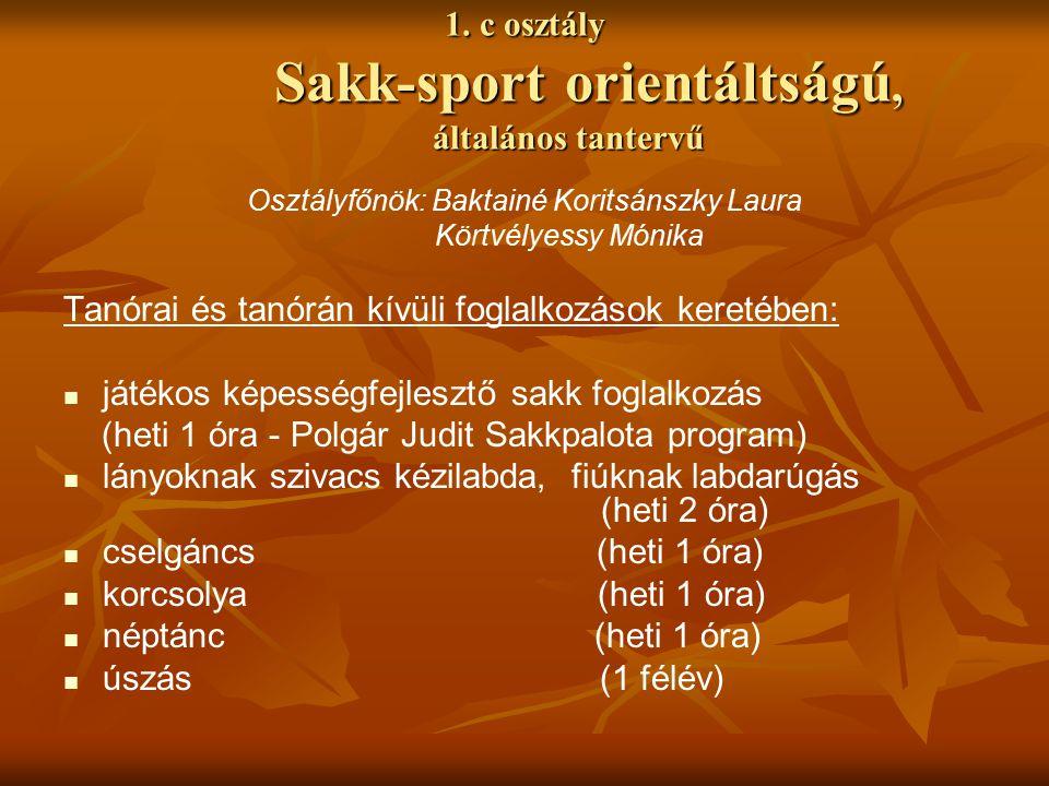 1. c osztály Sakk-sport orientáltságú, általános tantervű