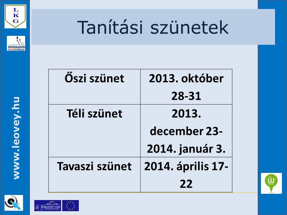 Tanítási szünetek Őszi szünet 2013. október 28-31 Téli szünet 2013.