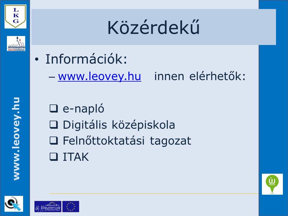 Közérdekű Információk: www.leovey.hu innen elérhetők: e-napló