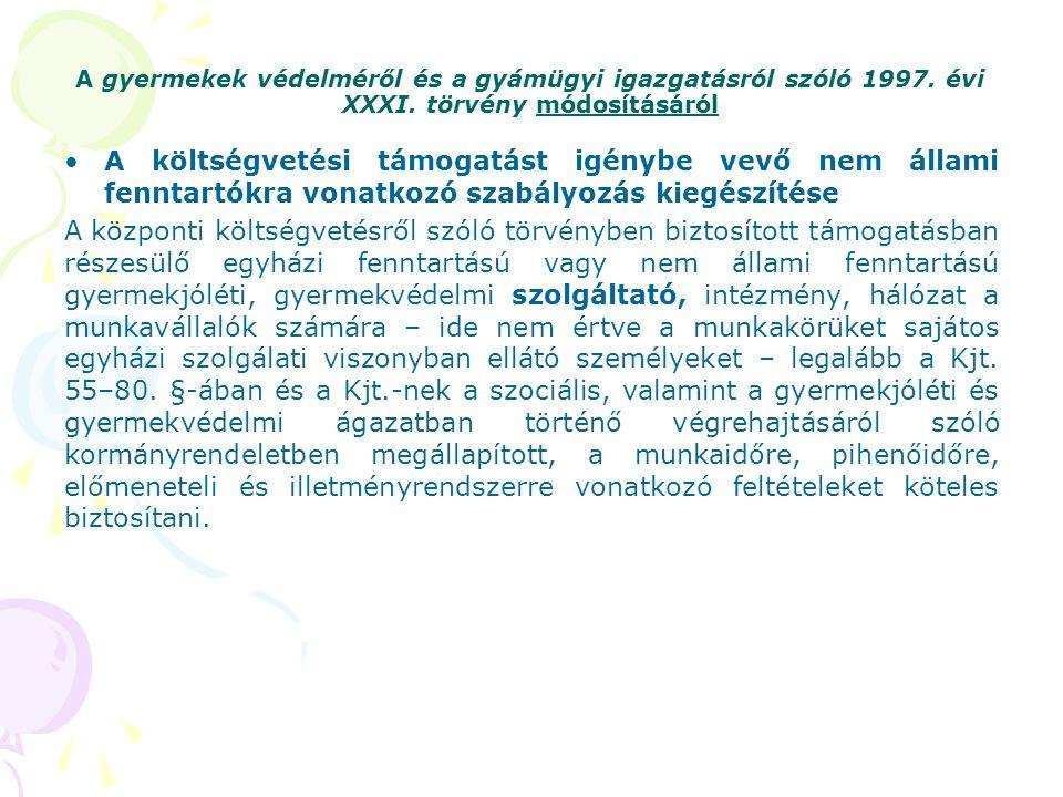 A gyermekek védelméről és a gyámügyi igazgatásról szóló 1997. évi XXXI