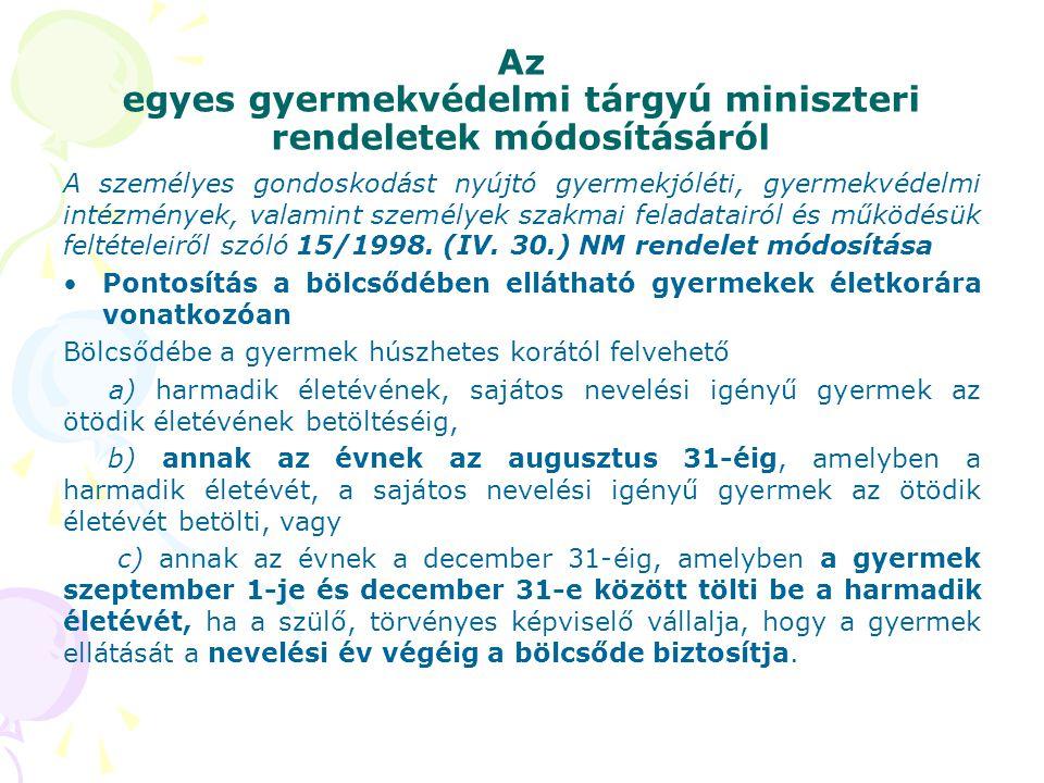 Az egyes gyermekvédelmi tárgyú miniszteri rendeletek módosításáról