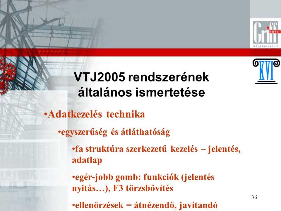 VTJ2005 rendszerének általános ismertetése