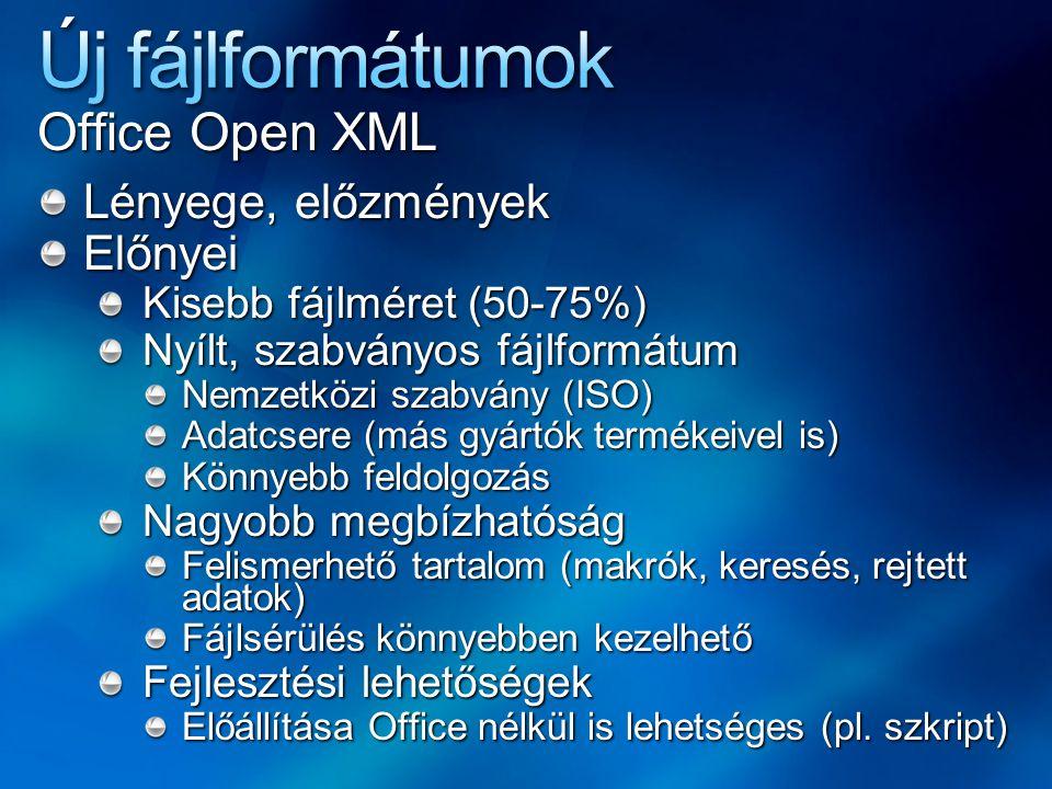 Új fájlformátumok Office Open XML Lényege, előzmények Előnyei