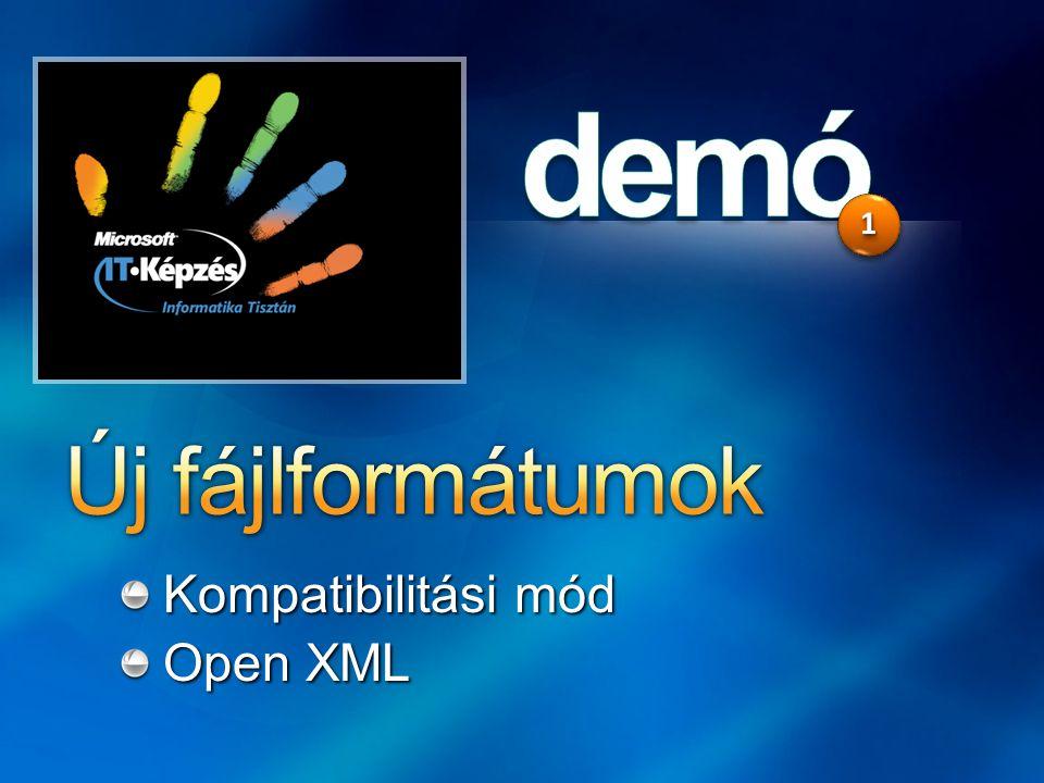 1 Új fájlformátumok Kompatibilitási mód Open XML