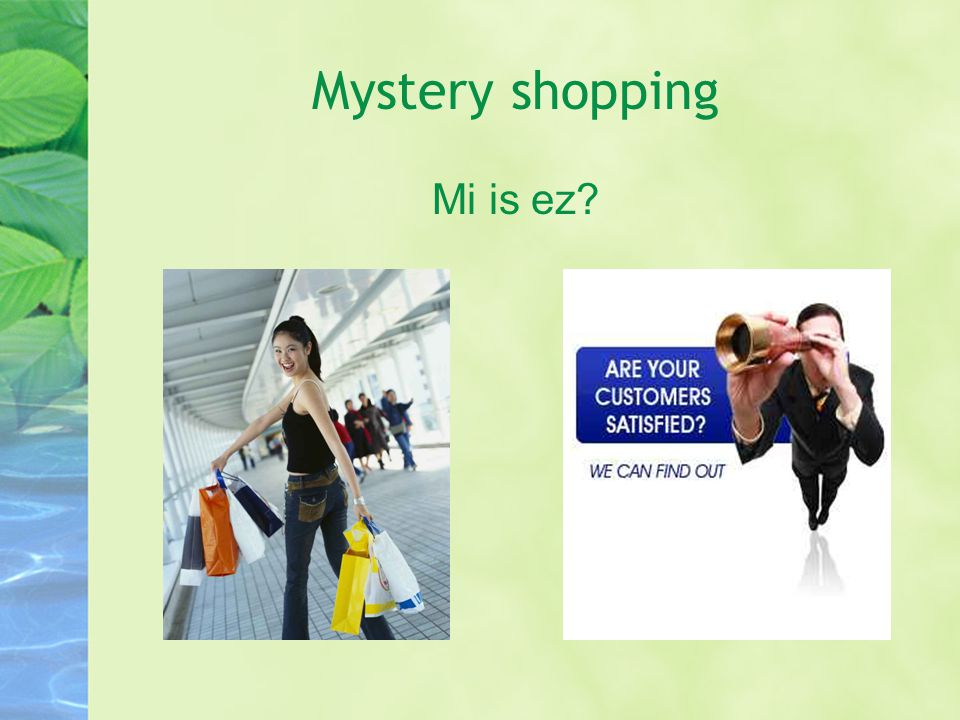 Mystery shopping Mi is ez