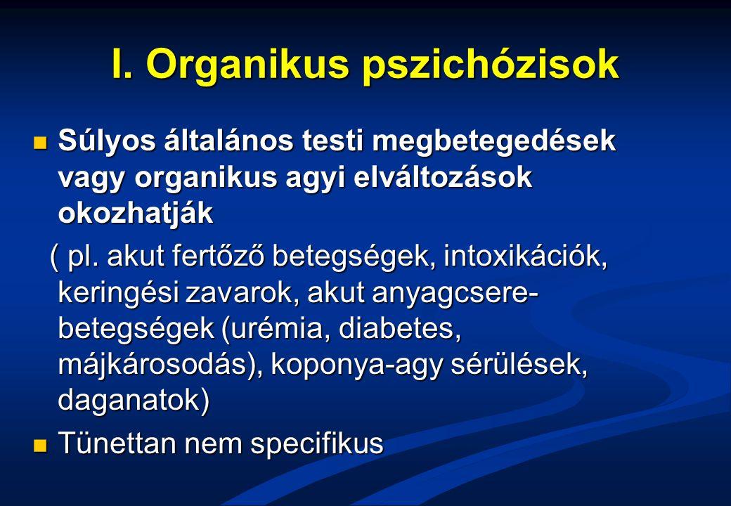 I. Organikus pszichózisok