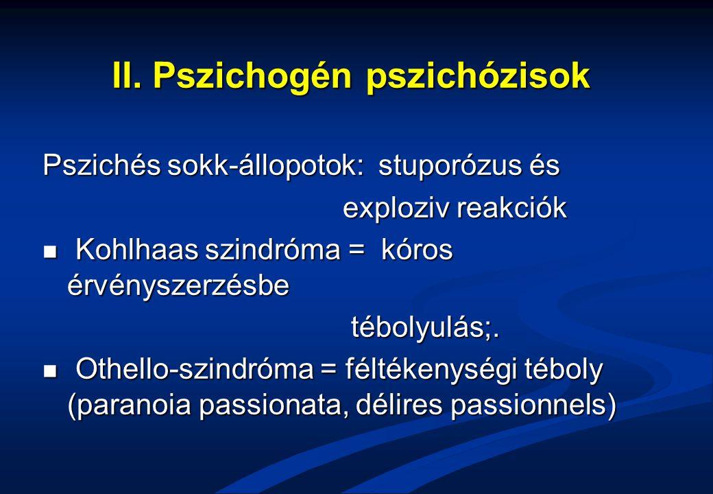 II. Pszichogén pszichózisok