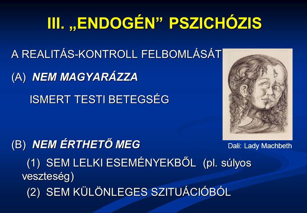 """III. """"ENDOGÉN PSZICHÓZIS"""