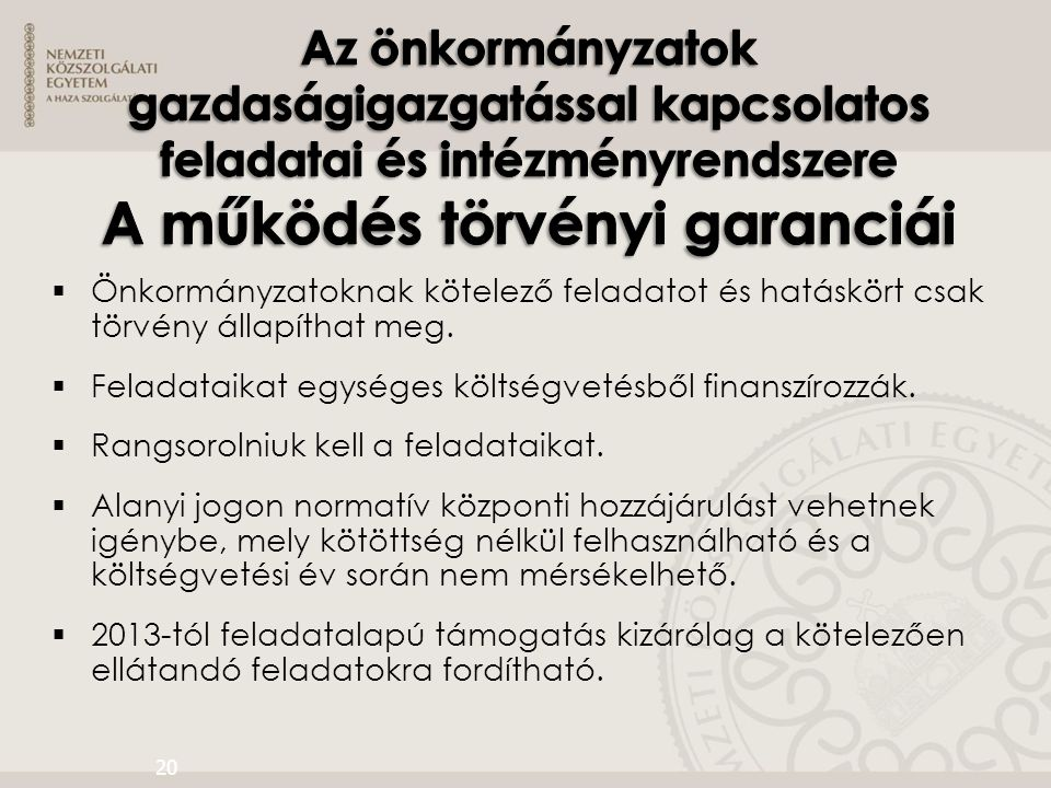 Az önkormányzatok gazdaságigazgatással kapcsolatos feladatai és intézményrendszere A működés törvényi garanciái