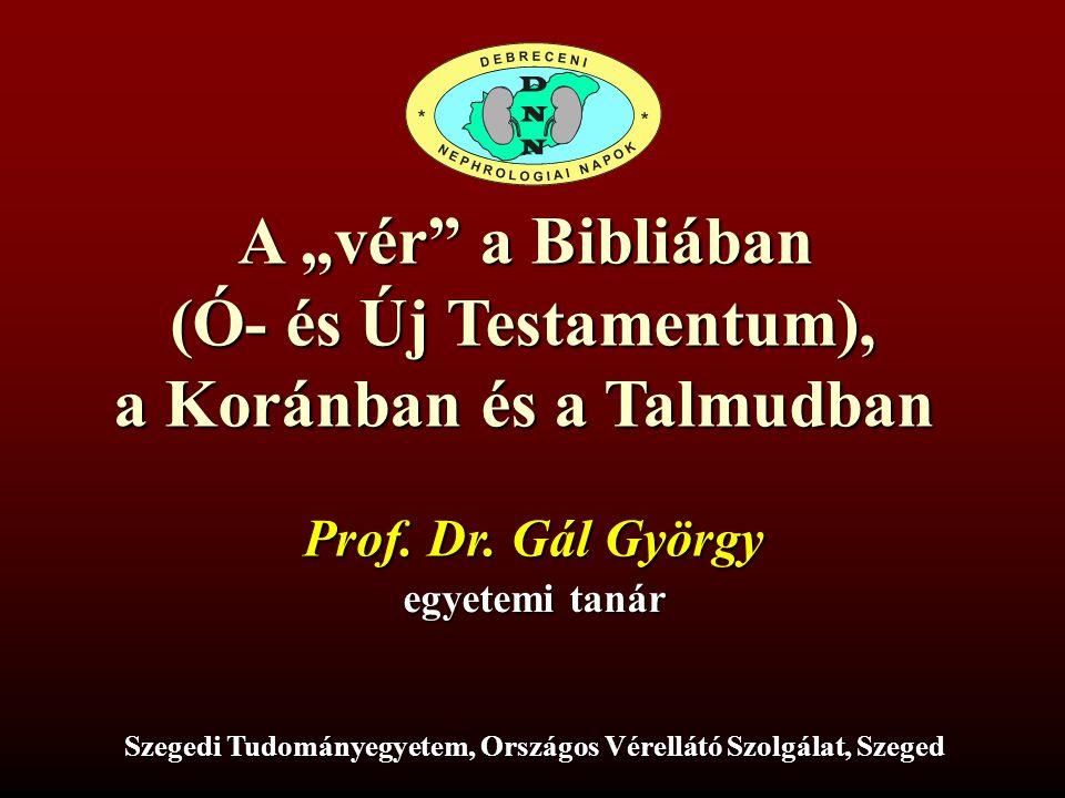 """A """"vér a Bibliában (Ó- és Új Testamentum), a Koránban és a Talmudban"""