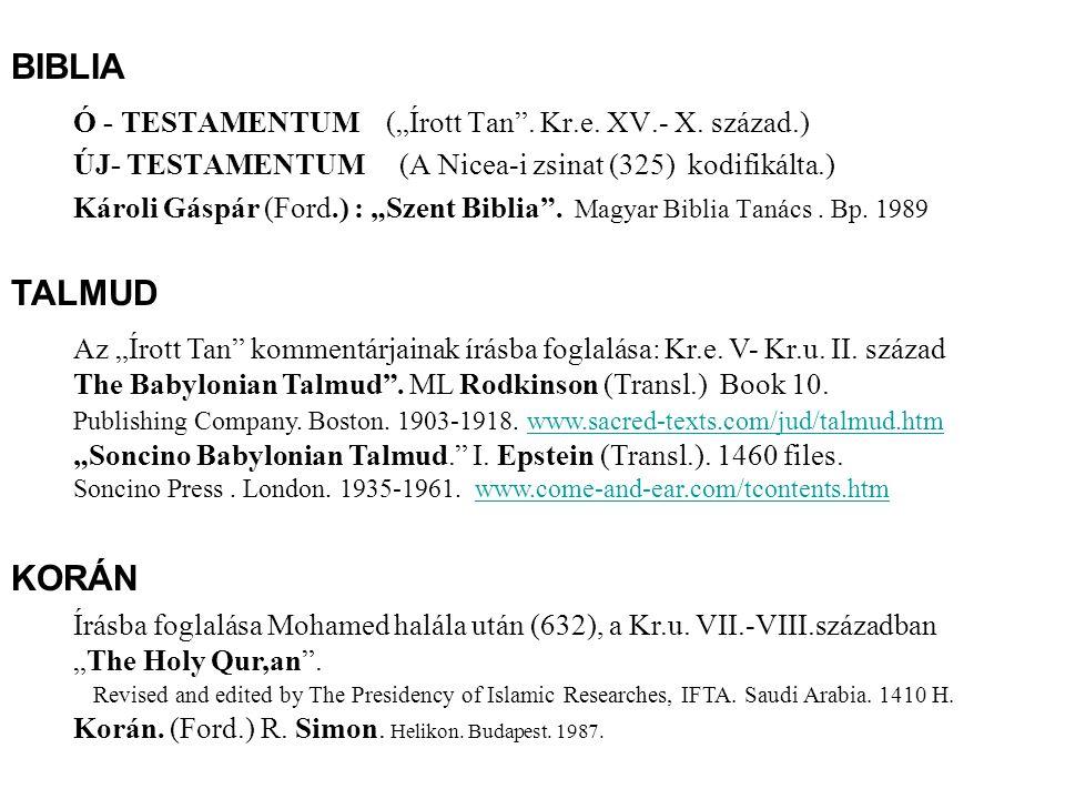 """BIBLIA Ó - TESTAMENTUM (""""Írott Tan . Kr.e. XV.- X. század.) ÚJ- TESTAMENTUM (A Nicea-i zsinat (325) kodifikálta.)"""