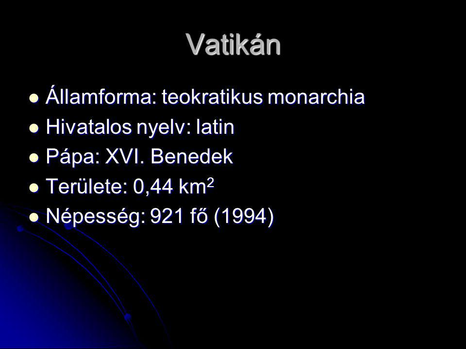 Vatikán Államforma: teokratikus monarchia Hivatalos nyelv: latin