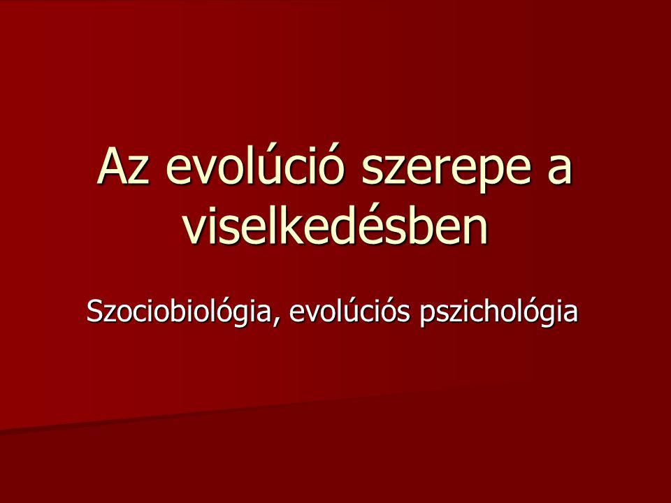 Az evolúció szerepe a viselkedésben