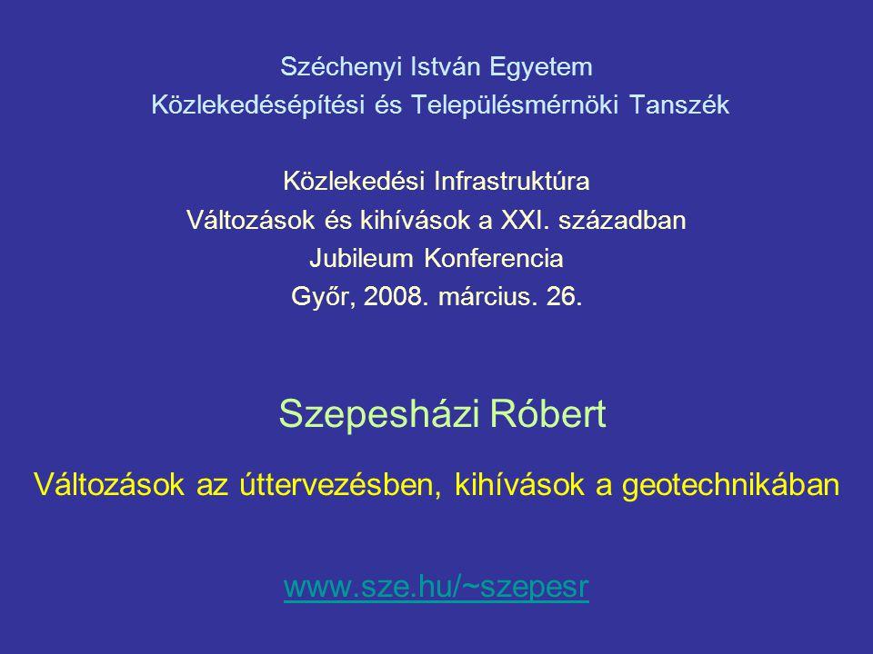 Széchenyi István Egyetem Közlekedésépítési és Településmérnöki Tanszék Közlekedési Infrastruktúra Változások és kihívások a XXI.