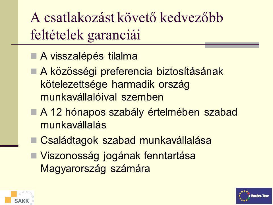 A csatlakozást követő kedvezőbb feltételek garanciái