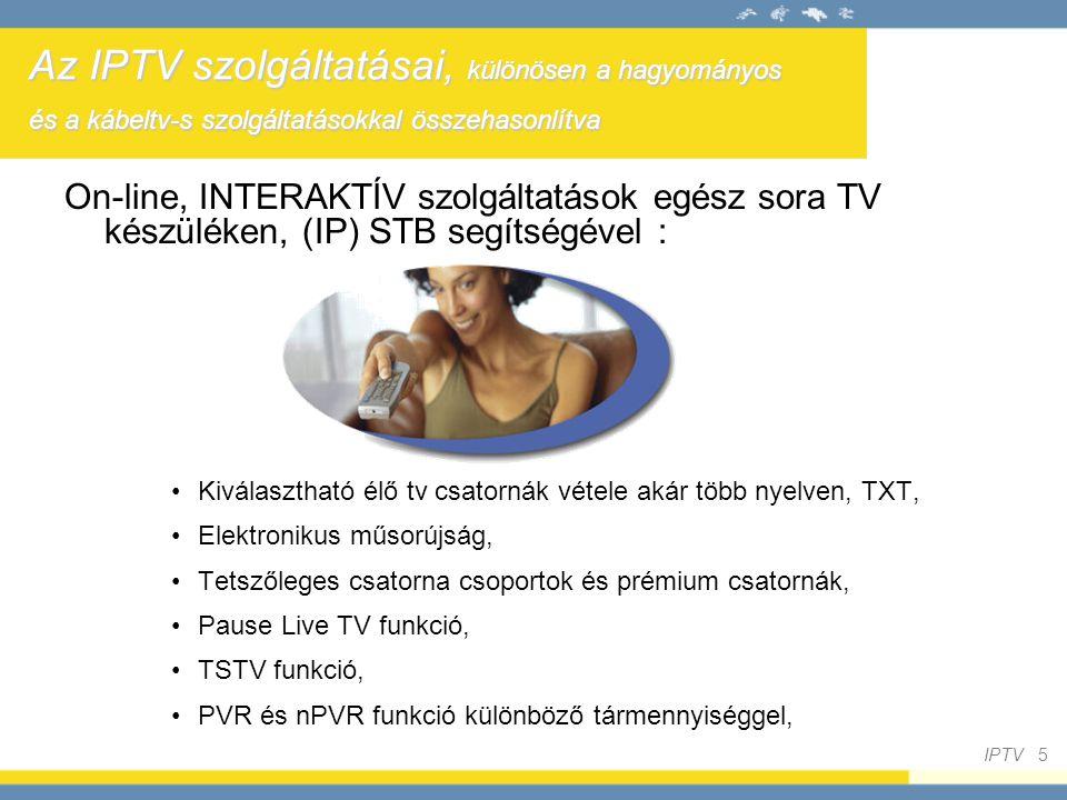 Az IPTV szolgáltatásai, különösen a hagyományos és a kábeltv-s szolgáltatásokkal összehasonlítva