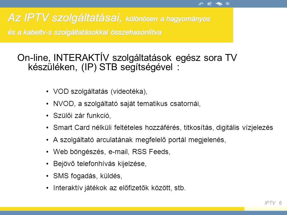 Az IPTV szolgáltatásai, különösen a hagyományos és a kabeltv-s szolgáltatásokkal összehasonlítva