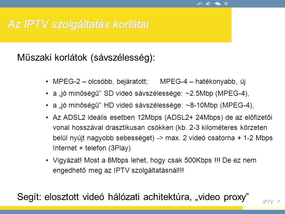 Az IPTV szolgáltatás korlátai
