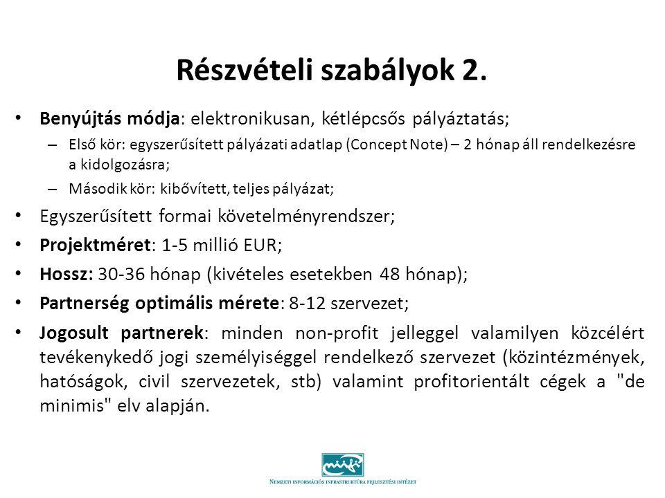 Részvételi szabályok 2. Benyújtás módja: elektronikusan, kétlépcsős pályáztatás;