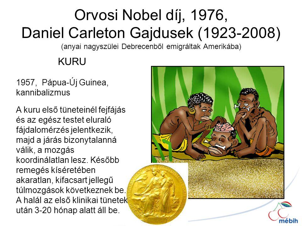 Orvosi Nobel díj, 1976, Daniel Carleton Gajdusek (1923-2008) (anyai nagyszülei Debrecenből emigráltak Amerikába)