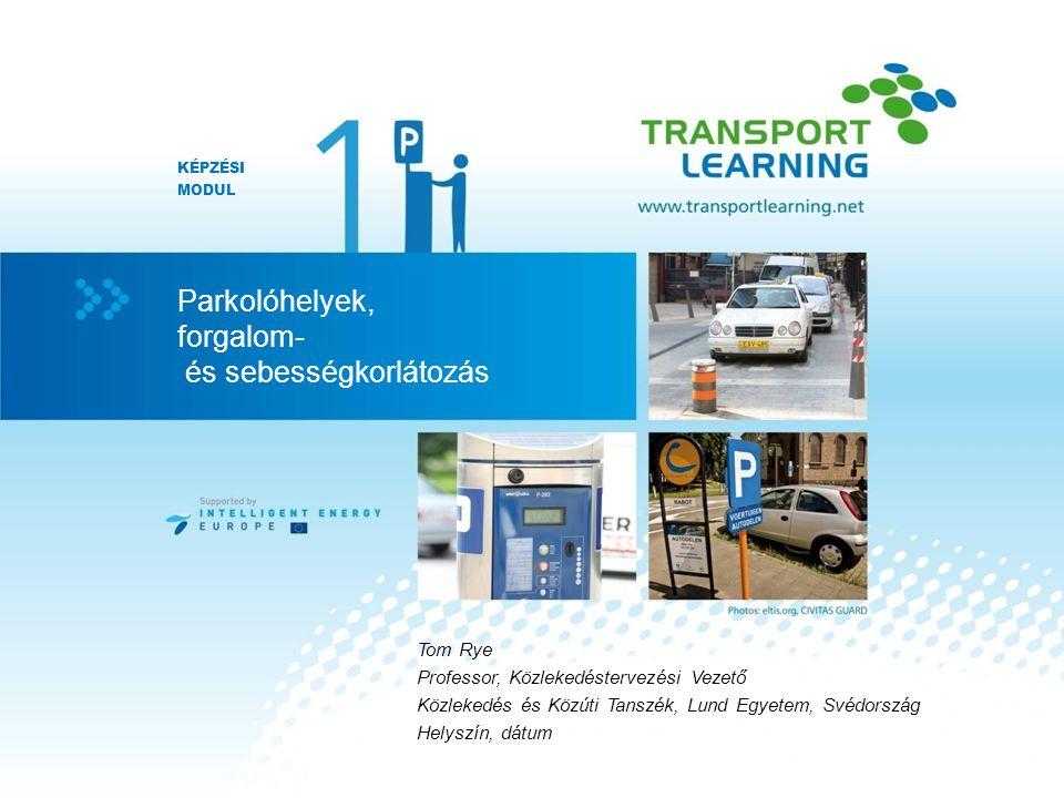 Parkolóhelyek, forgalom- és sebességkorlátozás