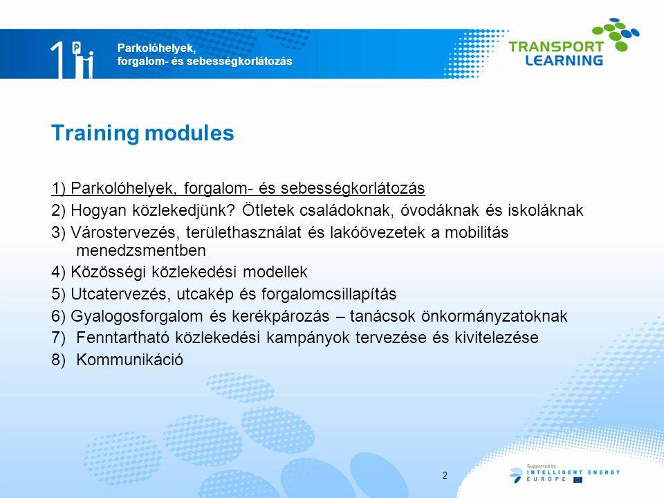 Training modules 1) Parkolóhelyek, forgalom- és sebességkorlátozás