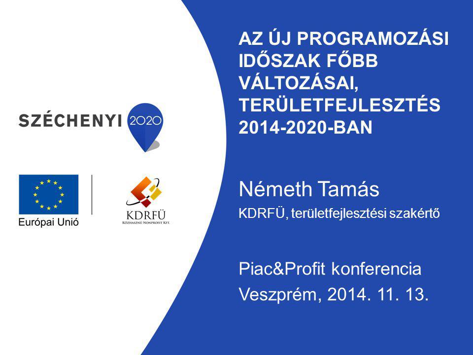 Az új programozási időszak főbb változásai, területfejlesztés 2014-2020-ban