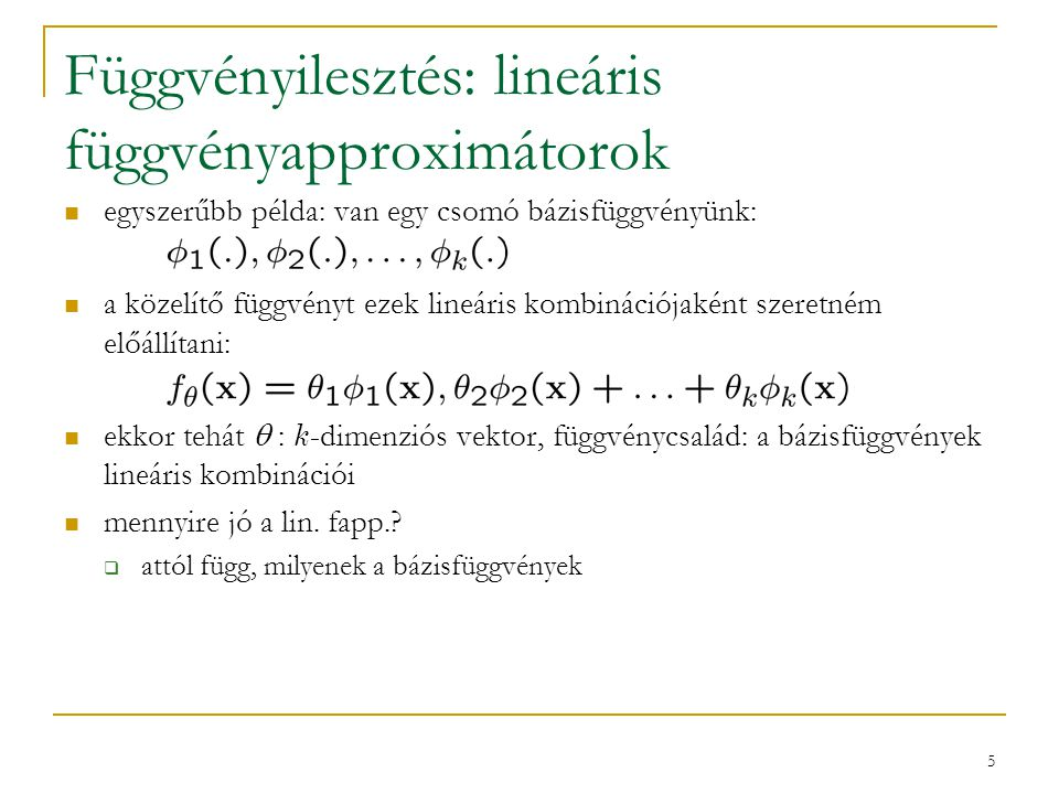 Függvényilesztés: lineáris függvényapproximátorok