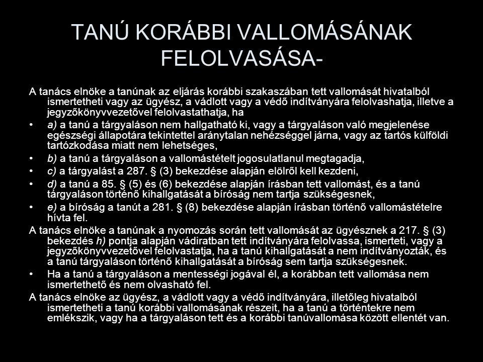 TANÚ KORÁBBI VALLOMÁSÁNAK FELOLVASÁSA-