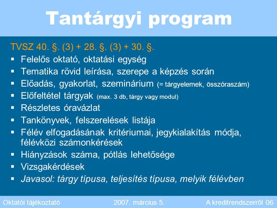 Tantárgyi program TVSZ 40. §. (3) + 28. §. (3) + 30. §.