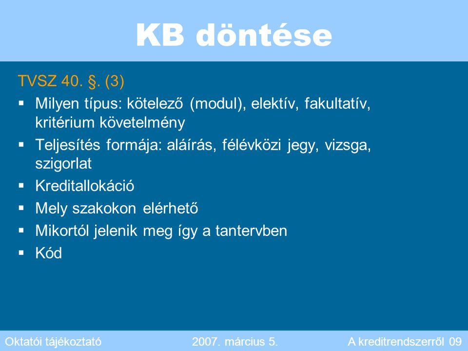 KB döntése TVSZ 40. §. (3) Milyen típus: kötelező (modul), elektív, fakultatív, kritérium követelmény.