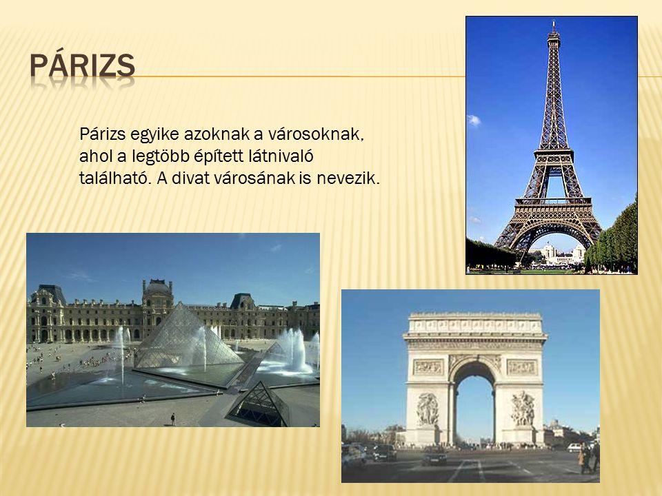 Párizs Párizs egyike azoknak a városoknak, ahol a legtöbb épített látnivaló található.