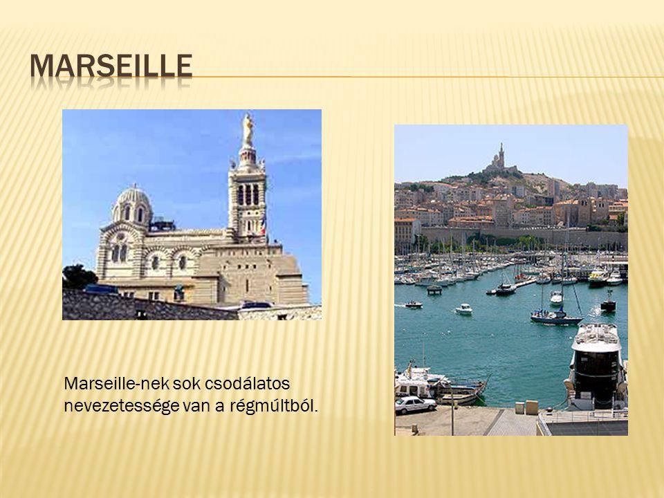 Marseille Marseille-nek sok csodálatos nevezetessége van a régmúltból.