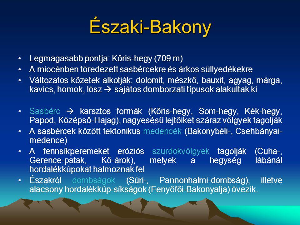 Északi-Bakony Legmagasabb pontja: Kőris-hegy (709 m)