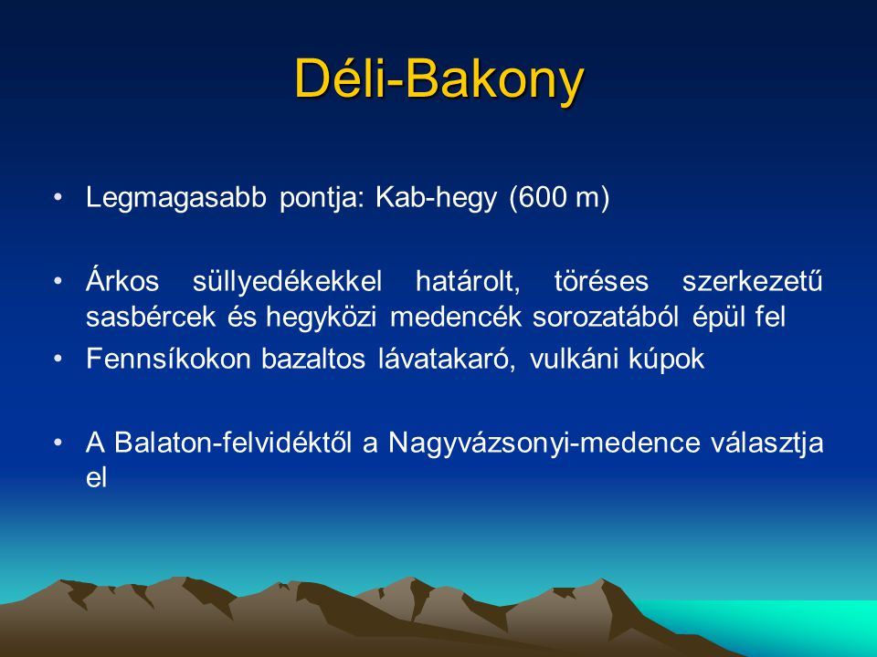 Déli-Bakony Legmagasabb pontja: Kab-hegy (600 m)
