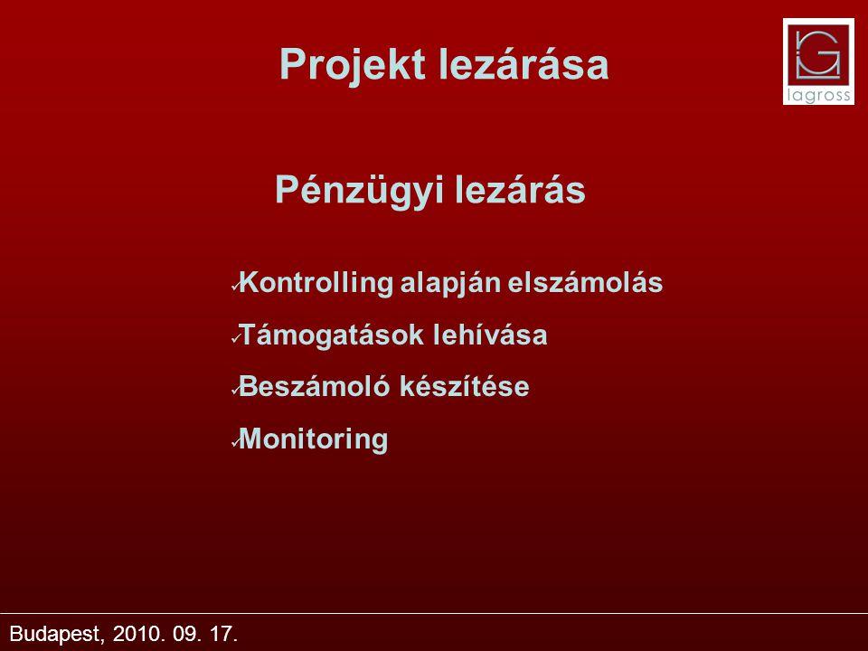 Projekt lezárása Pénzügyi lezárás Kontrolling alapján elszámolás