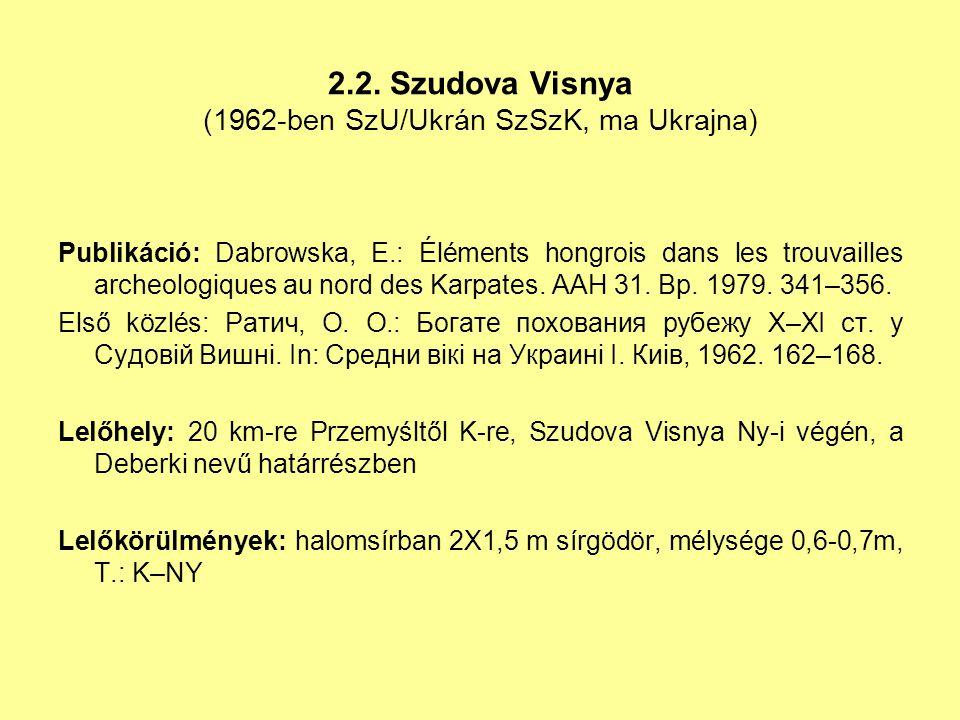 2.2. Szudova Visnya (1962-ben SzU/Ukrán SzSzK, ma Ukrajna)