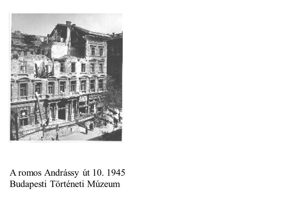A romos Andrássy út 10. 1945 Budapesti Történeti Múzeum