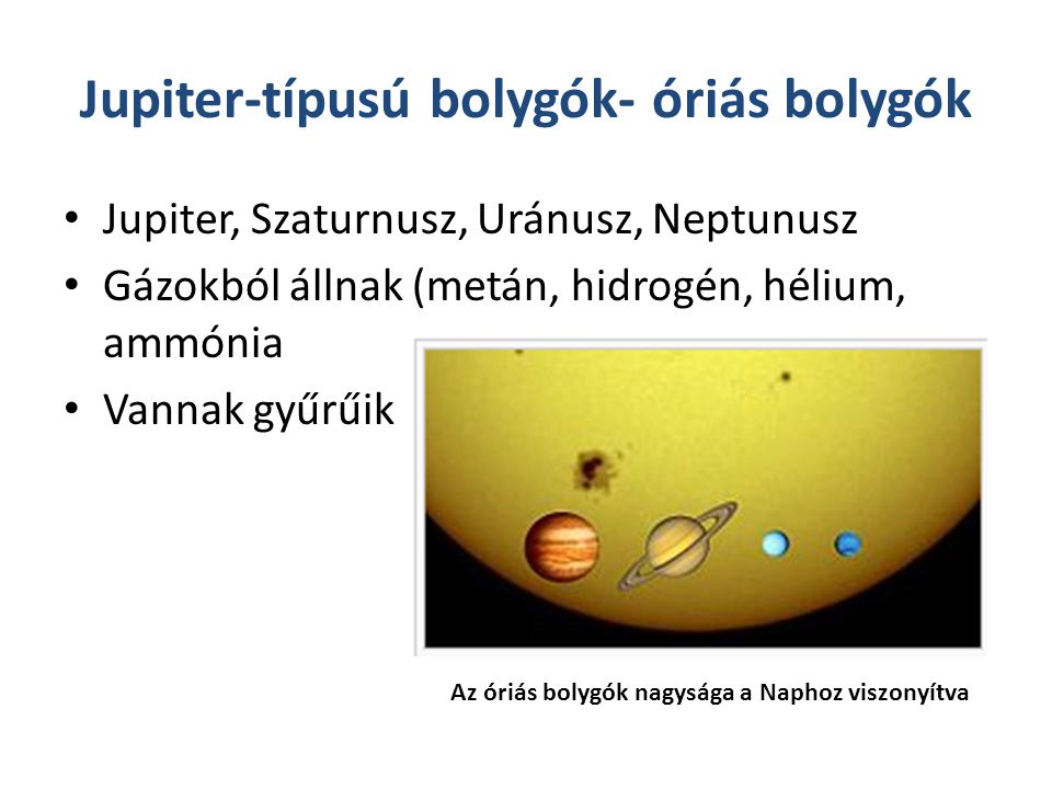 Jupiter-típusú bolygók- óriás bolygók