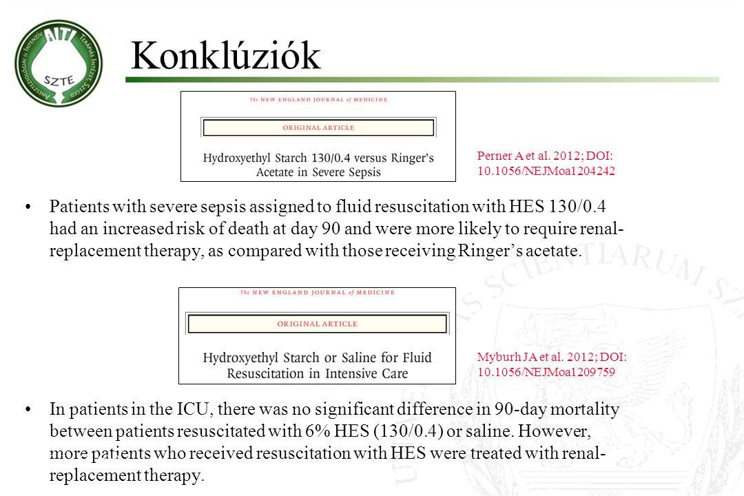 Konklúziók Perner A et al. 2012; DOI: 10.1056/NEJMoa1204242.