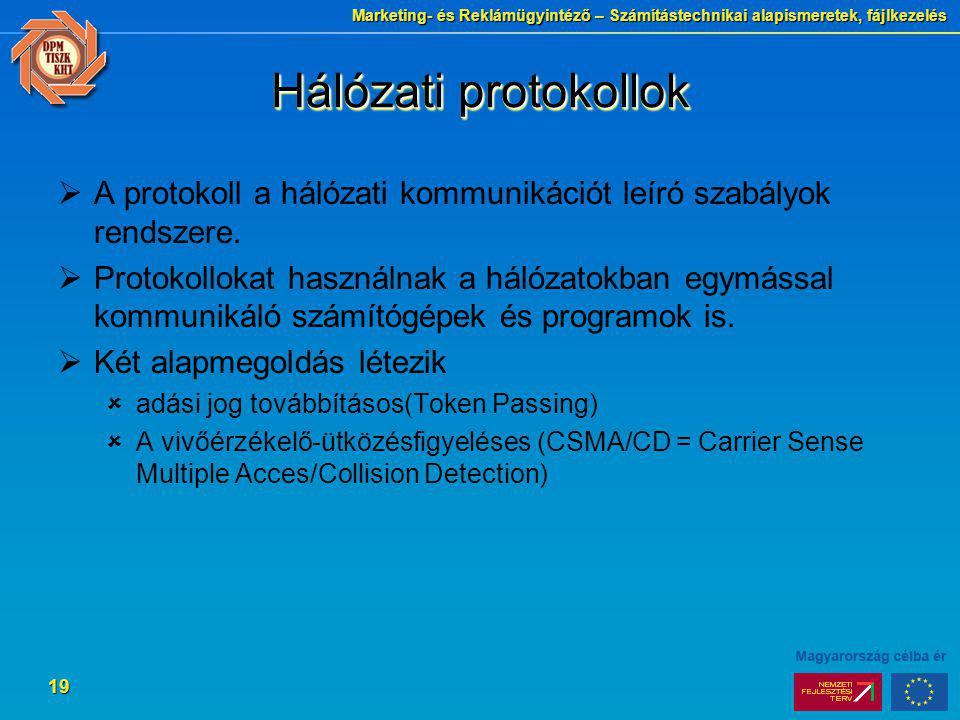Hálózati protokollok A protokoll a hálózati kommunikációt leíró szabályok rendszere.