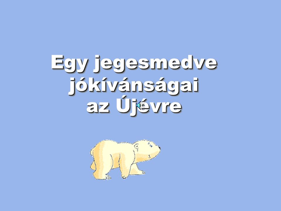 Egy jegesmedve jókívánságai az Újévre