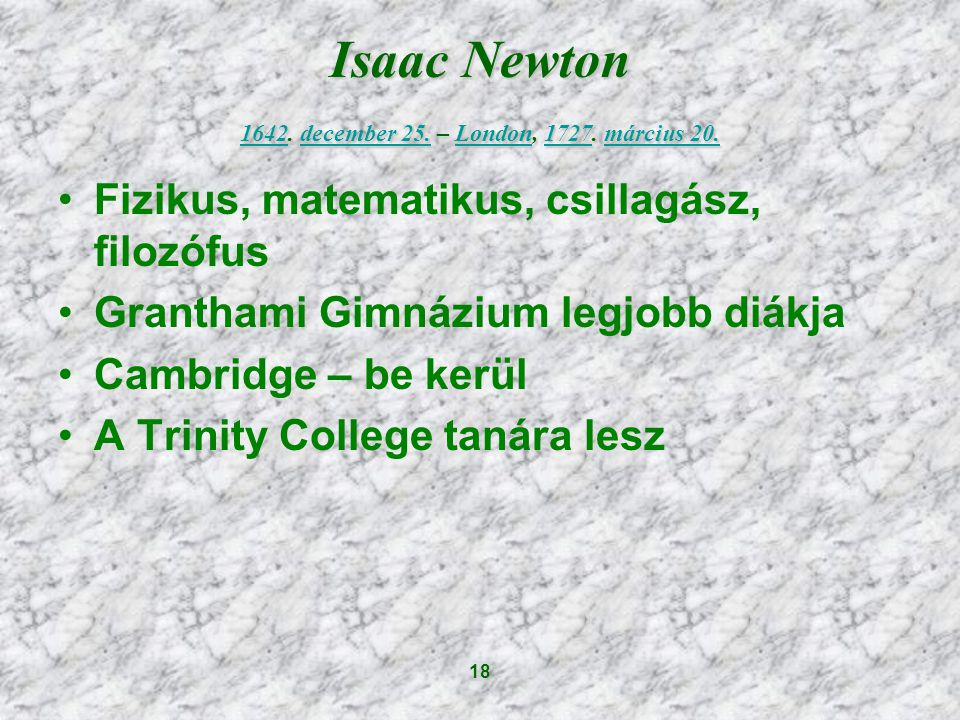 Isaac Newton 1642. december 25. – London, 1727. március 20.