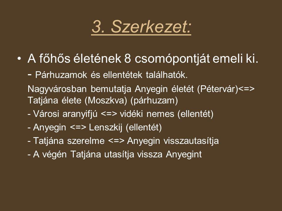 3. Szerkezet: A főhős életének 8 csomópontját emeli ki. - Párhuzamok és ellentétek találhatók.