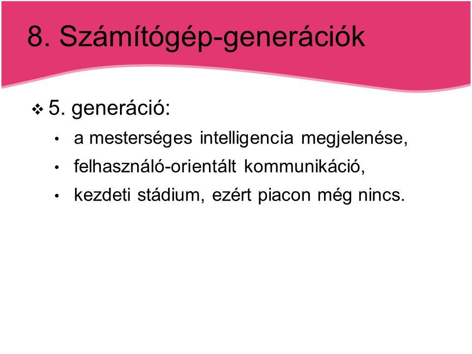 8. Számítógép-generációk