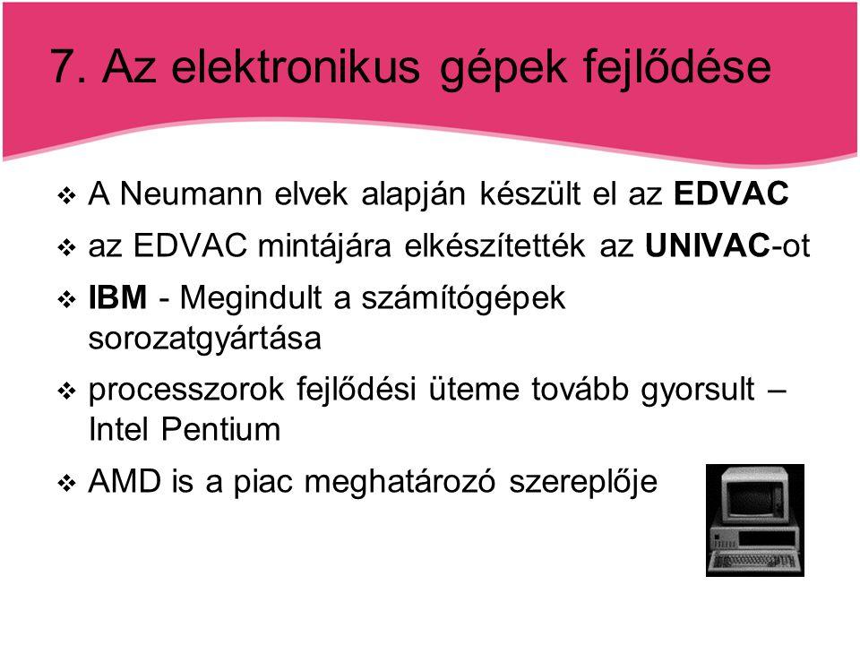 7. Az elektronikus gépek fejlődése