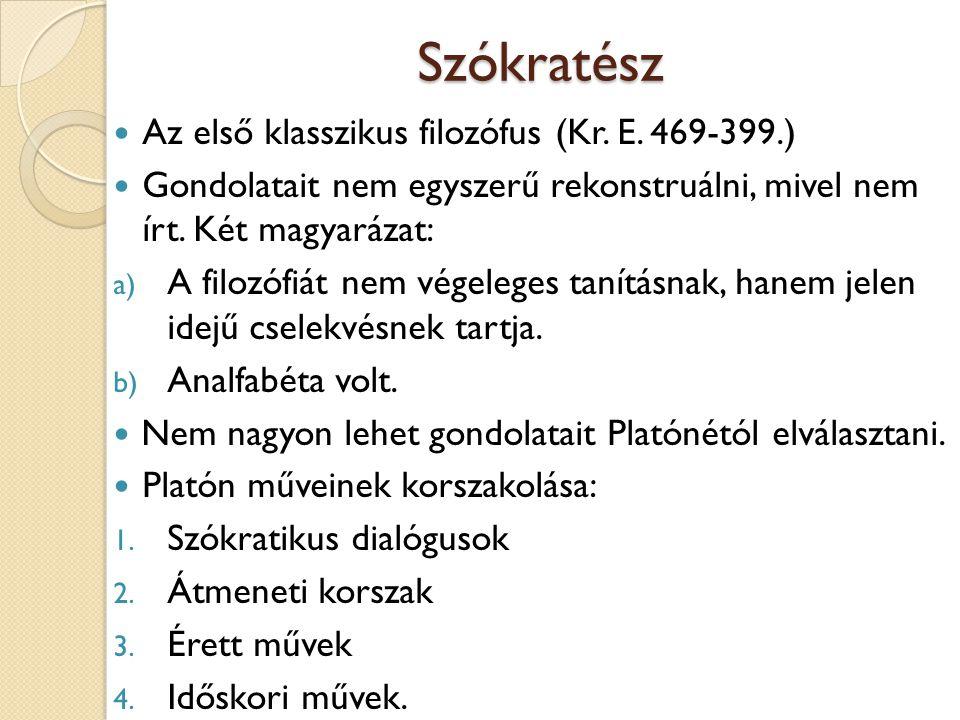 Szókratész Az első klasszikus filozófus (Kr. E. 469-399.)