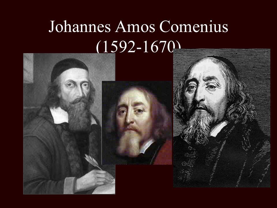 Johannes Amos Comenius (1592-1670)