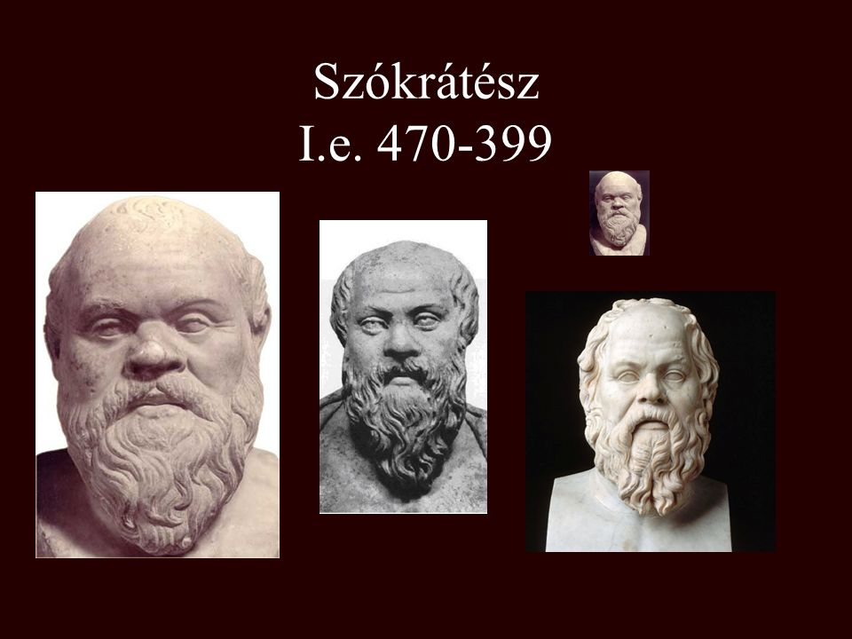 Szókrátész I.e. 470-399